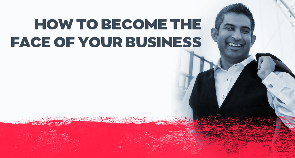 How to Become the Face of Your Business
