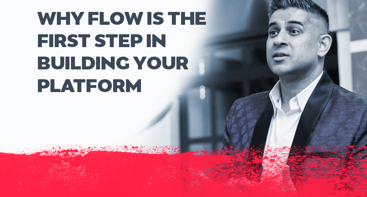 Why Flow is the First Step In Building Your Platform